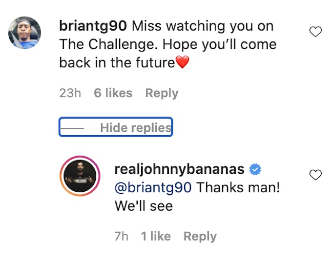 bananas comments to fan about returning to the challenge