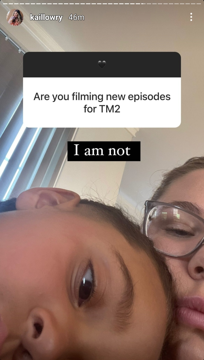 """kail lowry said she """"is not"""" filming new episodes for teen mom 2"""