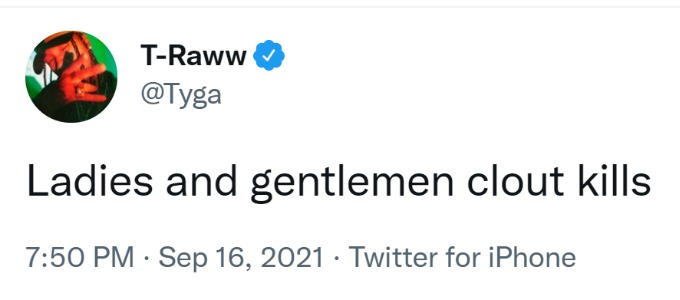 tyga's comment on twitter that clout kills