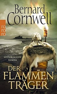 Der Flammenträger von Bernard Cornwell