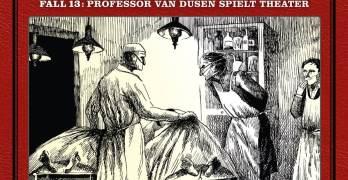 Professor van Dusen Fall 13 Professor van Dusen spielt Theater Hörspielkritik