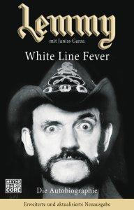 Lemmy White Line Fever Die Autobiographie von Lemmy Kilmister und Janiss Garza