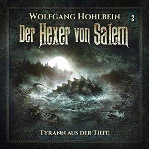 Der Hexer von Salem Folge 2 Tyrann aus der Tiefe