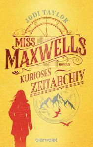 Miss Maxwells kurioses Zeitarchiv Die Chroniken von St. Mary's Band 1 von Jodi Taylor Buchkritik