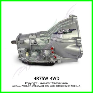4R75E, 4R75W Transmission, High Performance 4WD, Monster