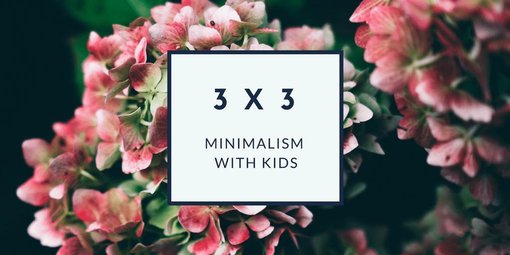 3 By 3: Minimalism With Kids