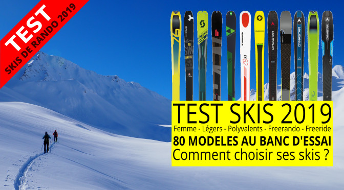 Test skis de rando 2019 : le grand comparatif !