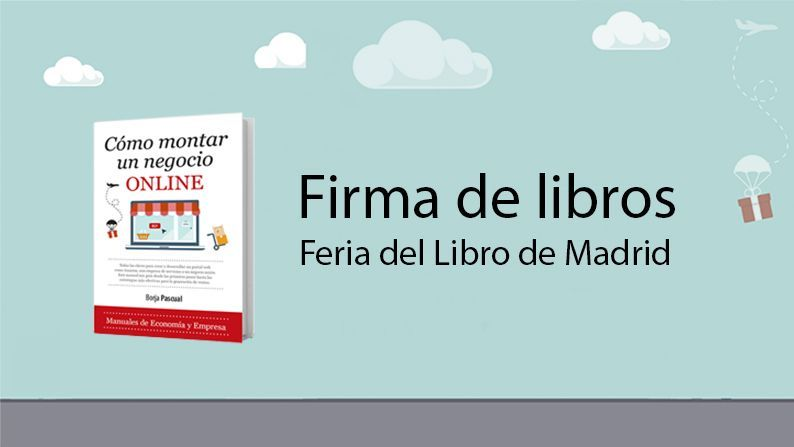 """[Vídeo] Borja Pascual firma """"Cómo Montar un Negocio Online"""" en la Feria del Libro de Madrid"""