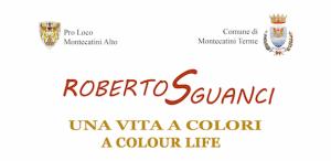 Roberto Sguanci, una vita a colori