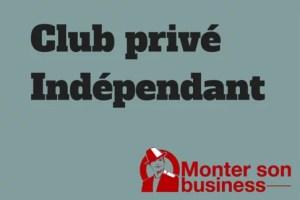 club privé indépendant freelance