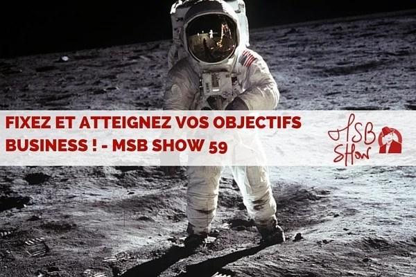 MSB Show 59 – Réussir ça se prépare