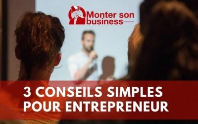 3 conseils indispensables pour tout entrepreneur