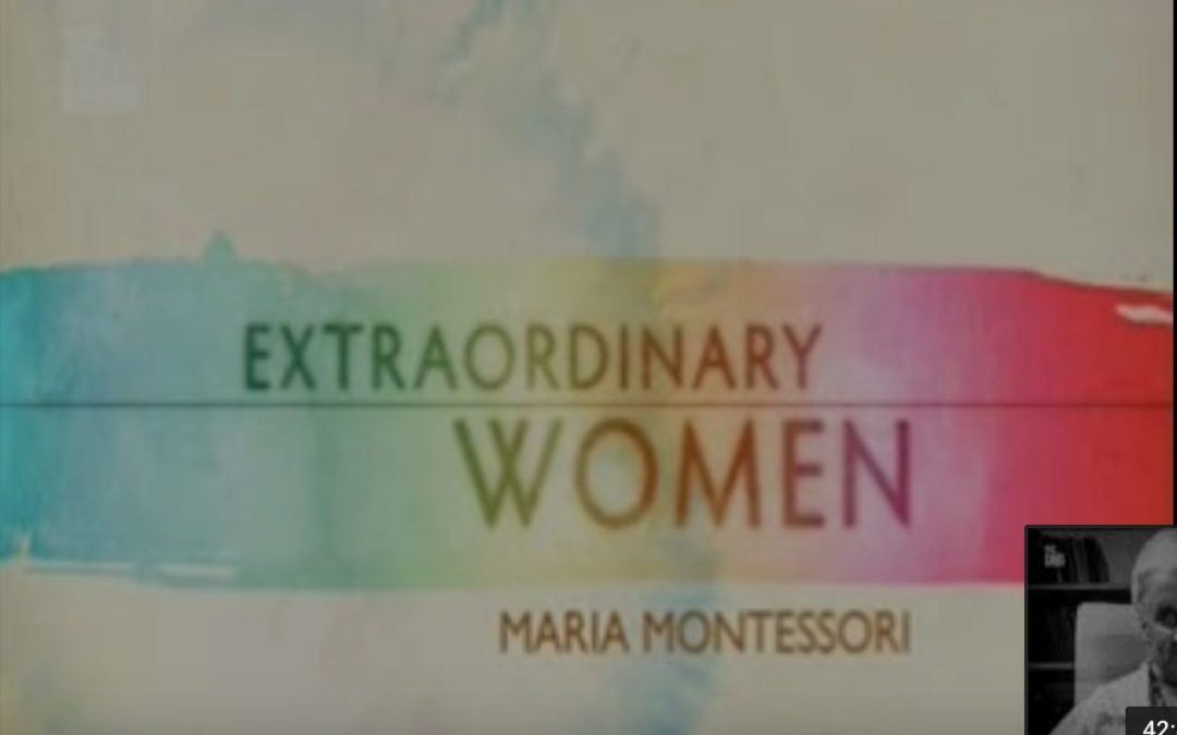 My Favorite Montessori Videos – BBC's Documentary on Maria Montessori