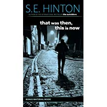 Book Review: That Was Then,This Is Now- By By S.E. Hinton