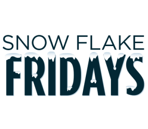 Snow Flake Fridays
