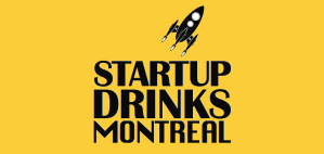 Startup Drinks @ www.startupdrinksmontreal.com for details