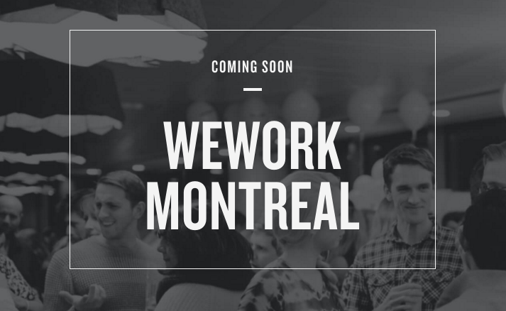 WeWork to unveil Montreal coworking space in March