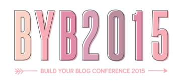 BYBC 2015 Top Blog Conferences for Lifestyle Bloggers Top Blog Conferences for Lifestyle Bloggers BYBC 2015b