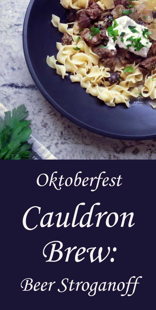 Oktoberfest Cauldron Brew:  A Kitchen Witch's Beer Stroganoff
