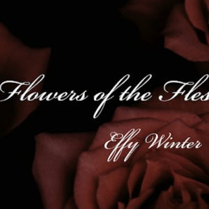 Book Review: Flowers of the Flesh by Effy Winter
