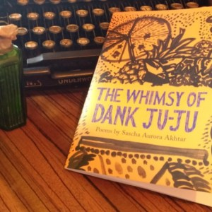 Book Review: The Whimsy of Dank Ju-Ju by Sascha Aurora Akhtar