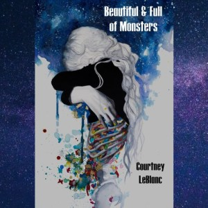 Book Review: Beautiful and Full of Monsters by Courtney LeBlanc