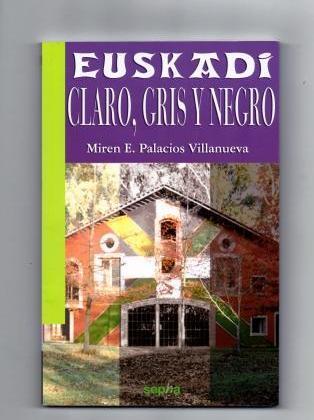 Euskadi Claro, gris y negro. Presentación. Sepha Euskadi/castellano