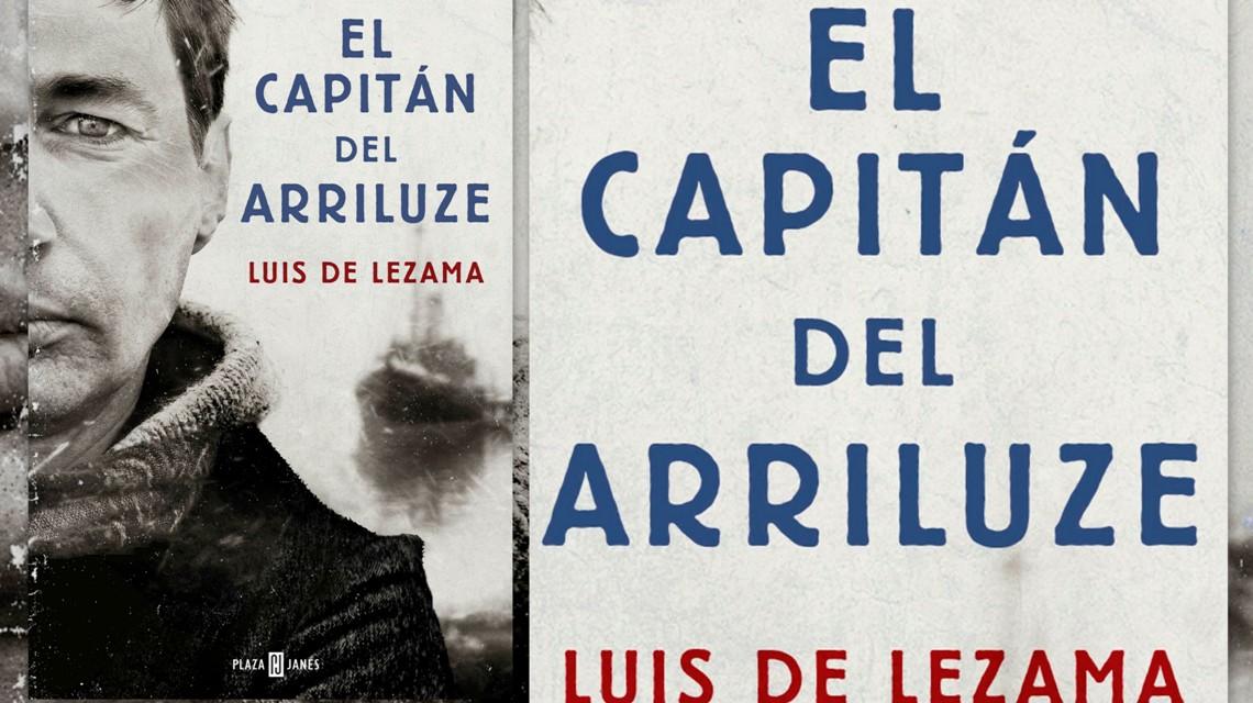 El capitán del Arriluze, de Luis de Lezama. Una historia de lealtad. Reseña de Marisa Arias.