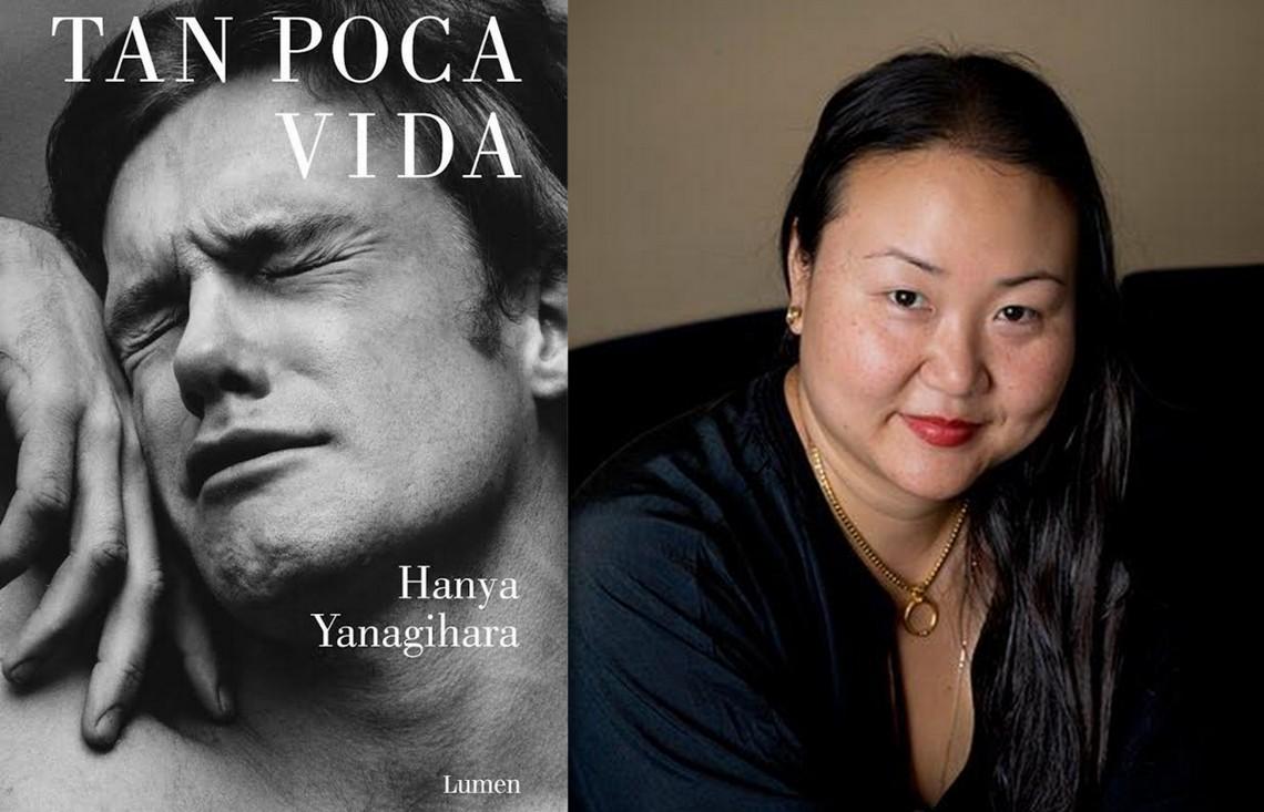 Tan poca vida (A little life), de Hanya Yanagihara. Cuando el ...