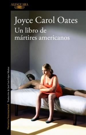 Dieciséis novelas recomendadas. Un libro de mártires americanos.Joyce Carol Oates
