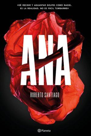 Día del Libro 2018. Dieciséis novelas recomendadas. Ana de Roberto Santiago