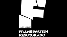 Frankenstein resuturado: excelente homenaje literario y artístico a la criatura de Mary Shelley 11