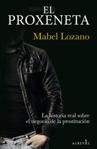 El proxeneta, de Mabel Lozano. Un merecidísimo Rodolfo Walsh