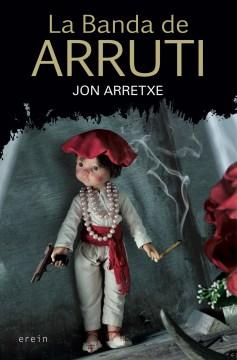 La banda de Arruti, de Jon Arretxe. ¿Dónde has estado todo este tiempo?