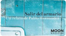 Salir del armario. Un relato breve de Pablo Hernández