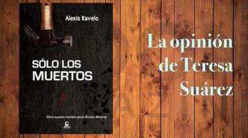 Solo los muertos, de Alexis Ravelo