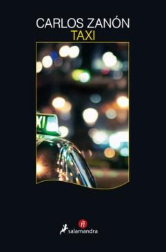Taxi, de Carlos Zanón. Una novela que se vive como un viaje intenso y real 3