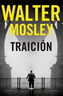 Traición, de Walter Mosley. Una nueva saga policiaca que promete 1