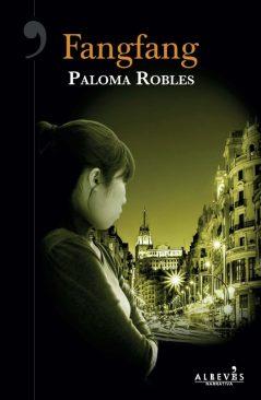 Fangfang. Paloma Robles. El aspecto más sombrío de la inmigración china en España
