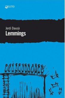 Lemmings, de Jordi Dausà (Delito, 2019). Genuina novela negra