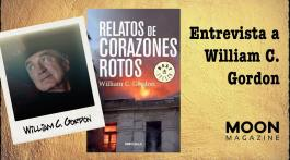 Relatos de corazones rotos. William C. Gordon: «Estos relatos son mi vida»