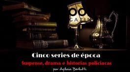 Cinco series de época que combinan con inteligencia suspense, drama e historias policíacas 5