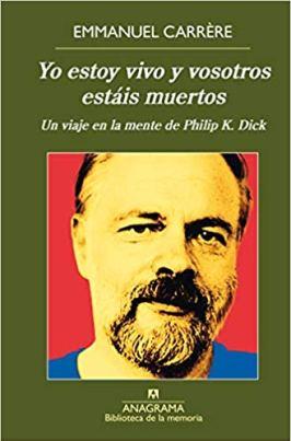 Pasar al lado de la vida: Philip K. Dick según Emmanuel Carrère