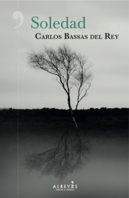 Soledad, de Carlos Bassas. Dos miradas sobre los recovecos del alma 1