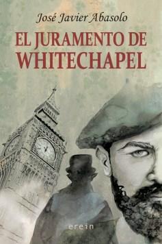 El juramento de Whitechapel, de José Javier Abasolo. Erein, 2019