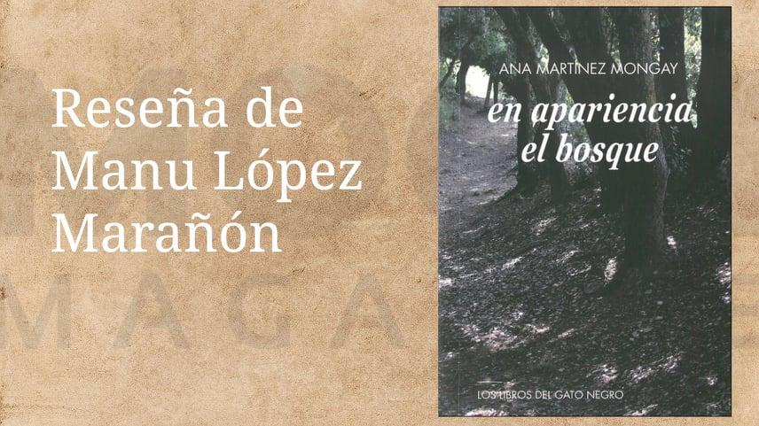 En apariencia el bosque. Ana Martínez Mongay. Los libros del gato negro (2019) 1