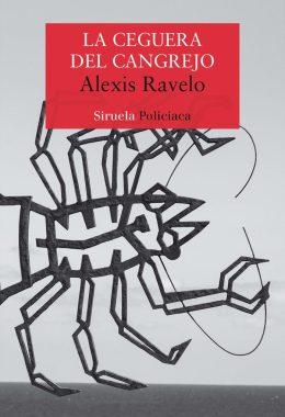 La ceguera del cangrejo, de Alexis Ravelo. Siruela Policiaca