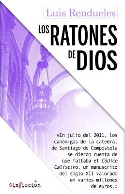 Los ratones de Dios, de Luis Rendueles
