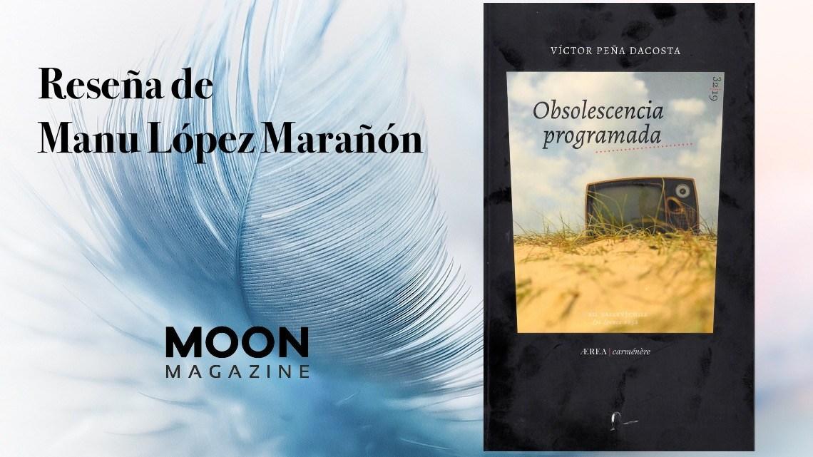 Obsolescencia programada. Víctor Peña Dacosta. RIL Editores (2019) 1