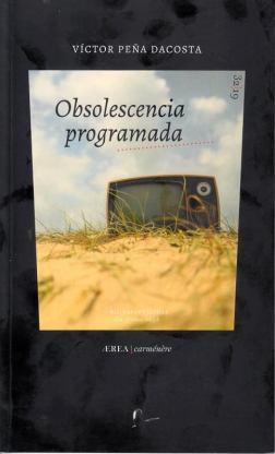 Obsolescencia programada. Víctor Peña Dacosta. RIL Editores (2019)
